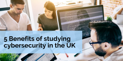 5 Benefits of Studying Cybersecurity in the UK