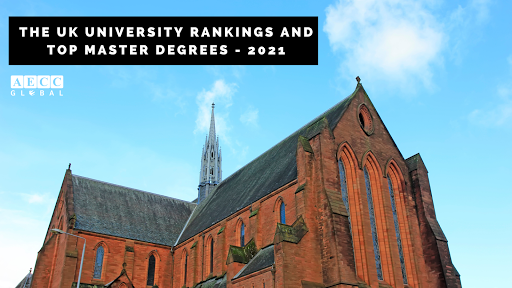 The UK University Rankings and Top Master Degrees - 2021