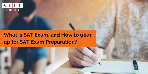 What is SAT Exam, and How to gear up for SAT Exam Preparation?
